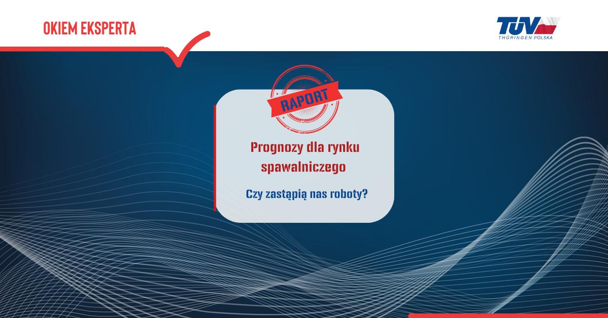 Read more about the article Prognoza dla rynku spawalniczego