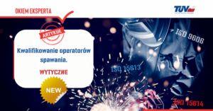 Read more about the article Egzaminowanie operatorów spawania